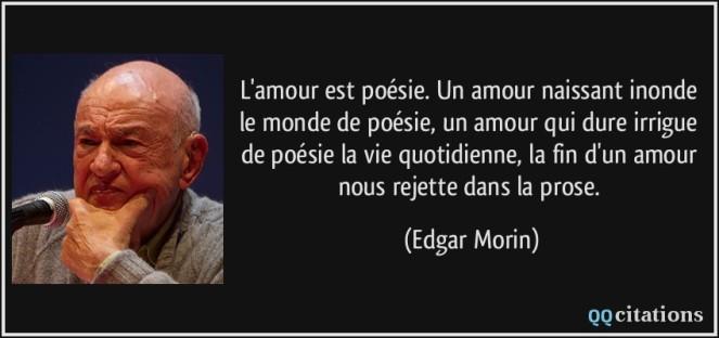citation-l-amour-est-poesie-un-amour-naissant-inonde-le-monde-de-poesie-un-amour-qui-dure-irrigue-de-edgar-morin-119009